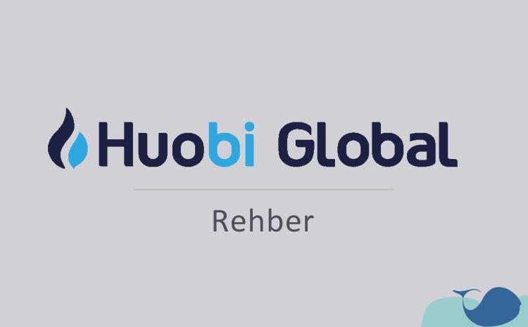 Huobi Global hesabı açma ve komisyon oranları