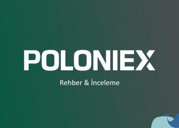 Poloniex incelemesi ve rehber