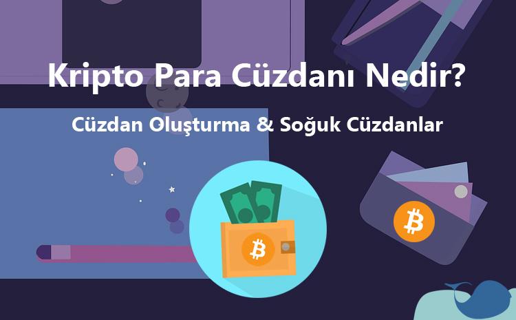 Kripto para cüzdanı nedir? Kripto para cüzdanı oluşturma